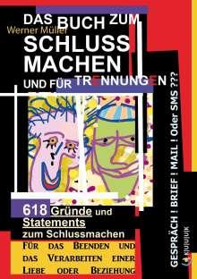 Werner Müller: Das Buch zum Schluss Machen und für Trennungen, Buch