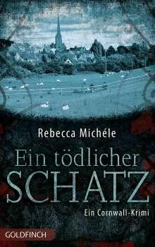 Rebecca Michéle: Ein tödlicher Schatz, Buch