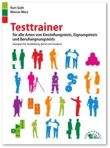 Kurt Guth: Testtrainer für alle Arten von Einstellungstests, Eignungstests und Berufeignungstests, Buch