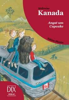 Sabine Planka: Weltreise Kanada: Angst um Cupcake, Buch