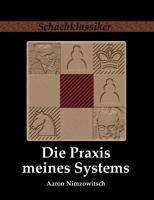 Aaron Nimzowitsch: Die Praxis meines Systems, Buch