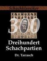 Siegbert Tarrasch: Dreihundert Schachpartien, Buch