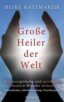 Heike Katzmarzik: Große Heiler der Welt, Buch