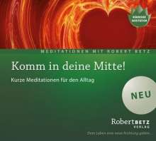 Robert Th. Betz: Komm in deine Mitte! - Meditations-CD, CD
