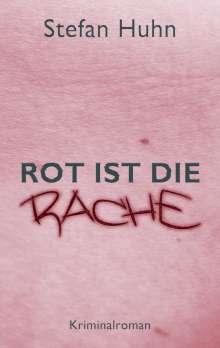Stefan Huhn: Rot ist die Rache, Buch