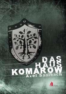 Axel Saalbach: Das Haus Komarow, Buch
