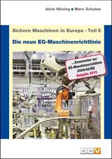 """Alois Hüning: Sichere Maschinen in Europa - Teil 5 - Die """"neue"""" EG-Maschinenrichtlinie, Buch"""