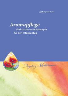Ingeborg Stadelmann: Aromapflege - Praktische Aromatherapie für den Pflege- und Familienalltag, Buch