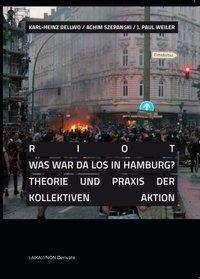 Jose Rosales: RIOT - Was war da los in Hamburg?, Buch