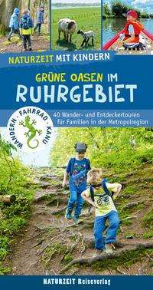 Natalie Dickmann: Naturzeit mit Kindern: Grüne Oasen im Ruhrgebiet, Buch