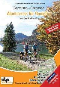 Uli Preunkert: Garmisch - Gardasee: Alpencross für Genießer, Buch