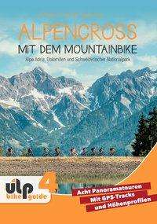 Uli Preunkert: Alpencross mit dem Mountainbike: Alpe Adria, Dolomiten und Schweizerischer Nationalpark, Buch