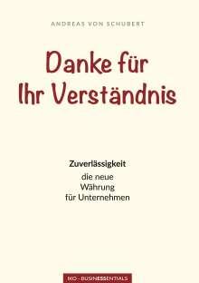 Andreas Von Schubert: Danke für Ihr Verständnis, Buch
