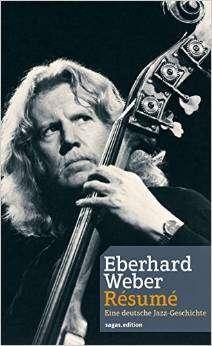 Eberhard Weber (geb. 1940): Eberhard Weber Résumé, Buch