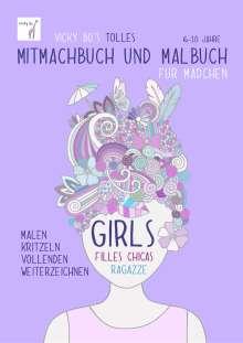 Vicky Bo: Vicky Bo's tolles Mitmachbuch und Malbuch für Mädchen. Ab 6 bis 10 Jahre, Buch