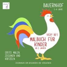 Vicky Bo: Vicky Bo's Malbuch für Kinder - Bauernhof, Buch