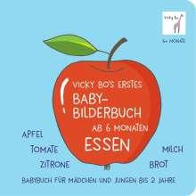 Vicky Bo: Vicky Bo's erstes Baby-Bilderbuch ab 6 Monaten - Essen, Buch