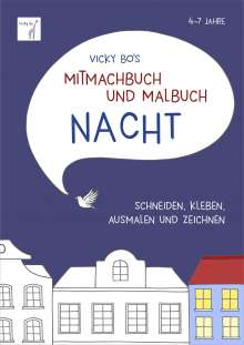 Vicky Bo: Mitmachbuch und Malbuch NACHT. 4-7 Jahre, Buch
