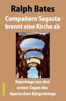 Ralph Bates: Compañero Sagasta brennt eine Kirche ab, Buch