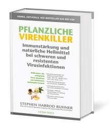 Stehpen Harrod Buhner: Pflanzliche Virenkiller. Immunstärkung und natürliche Heilmittel bei schweren und resistenten Virusinfektionen., Buch