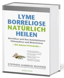 Stephen Harrod Buhner: Lyme-Borreliose natürlich heilen, Buch