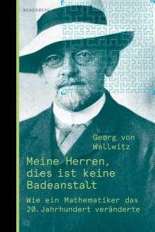 Georg von Wallwitz: Meine Herren, dies ist keine Badeanstalt, Buch