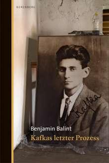 Benjamin Balint: Kafkas letzter Prozess, Buch