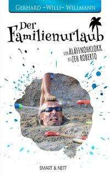 """Gerhard """"Willi"""" Willmann: Der Familienurlaub, Buch"""