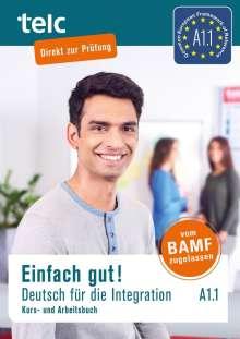 Milena Angioni: Einfach gut! Deutsch für die Integration A1.1. Kurs- und Arbeitsbuch, Buch