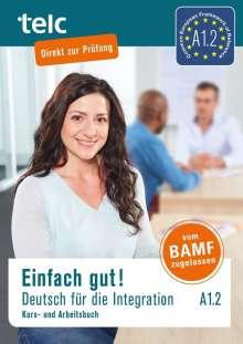 Milena Angioni: Einfach gut! Deutsch für die Integration A1.2. Kurs- und Arbeitsbuch, Buch