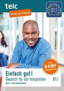 Milena Angioni: Einfach gut! Deutsch für die Integration B1.1. Kurs- und Arbeitsbuch, Buch