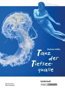 Stefanie Höfler: Tanz der Tiefseequalle  - Schülerheft, Buch