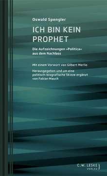 Oswald Spengler: Ich bin kein Prophet, Buch