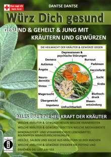 Dantse Dantse: Würz Dich gesund - gesund & geheilt & jung mit Kräutern und Gewürzen, Buch