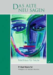 Pater Karl Kern: Das alte neu sagen, Buch