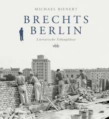 Michael Bienert: Brechts Berlin, Buch