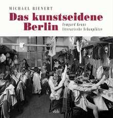 Michael Bienert: Das kunstseidene Berlin, Buch
