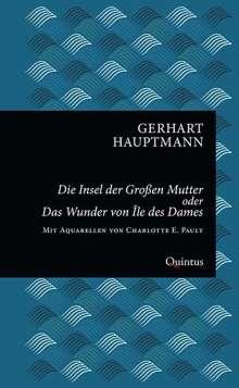 Gerhart Hauptmann: Die Insel der großen Mutter oder Das Wunder von Île des Dames, Buch