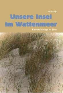 Emil Angel: Unsere Insel im Wattenmeer, Buch