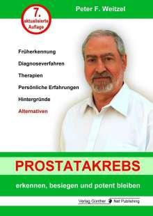Peter F. Weitzel: Prostatakrebs erkennen, besiegen und potent bleiben, Buch