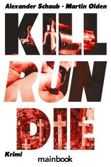 Alexander Schaub: Kill Run Die, Buch