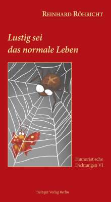 Reinhard Röhricht: Lustig sei das normale Leben, Buch