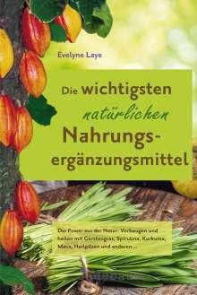 Evelyne Laye: Die wichtigsten natürlichen Nahrungsergänzungsmittel, Buch