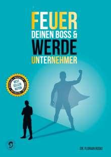 Florian Roski: Feuer Deinen Boss & Werde Unternehmer, Buch