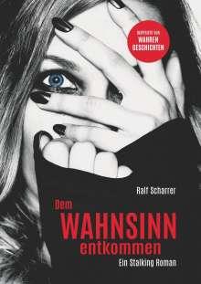 Ralf Scharrer: Dem Wahnsinn entkommen, Buch