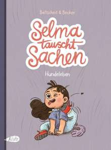Martin Baltscheit: Selma tauscht Sachen. Ein Hundeleben, Buch