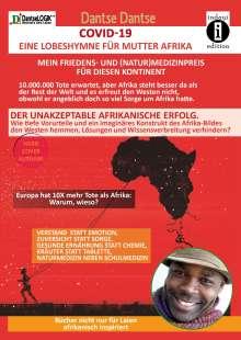 Dantse Dantse: COVID-19 - eine Lobeshymne für Mutter Afrika. Mein Friedens- und (Natur)Medizinpreis für diesen Kontinent: 10.000.000 Tote erwartet, aber Afrika steht besser da als der Rest der Welt und es erfreut den Westen nicht, obwohl er angeblich doch so viel Sorge, Buch