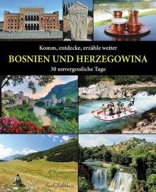 Amel Salihbasic: Komm, entdecke, erzähle weiter: BOSNIEN UND HERZEGOWINA, Buch
