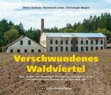 János Kalmár: Verschwundenes Waldviertel, Buch