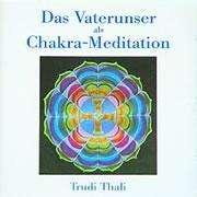 Trudi Thali: Das Vaterunser als Chakra-Meditation. CD, CD